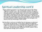 spiritual leadership cont d