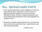 you spiritual leader cont d