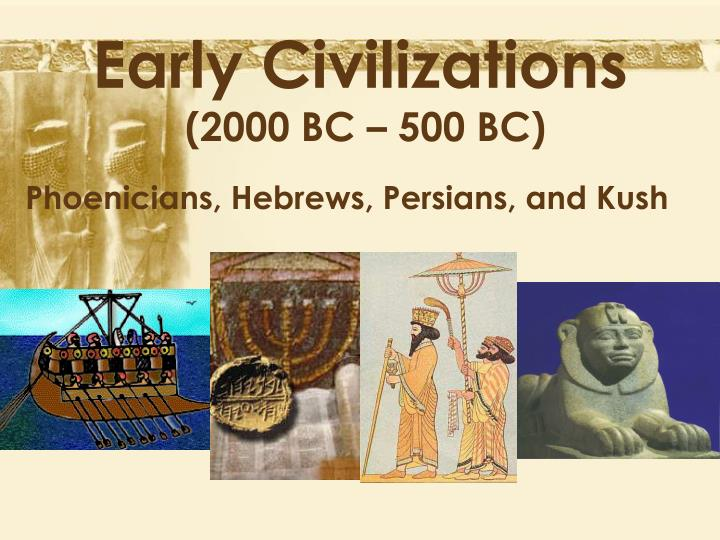 Early civilizations 2000 bc 500 bc