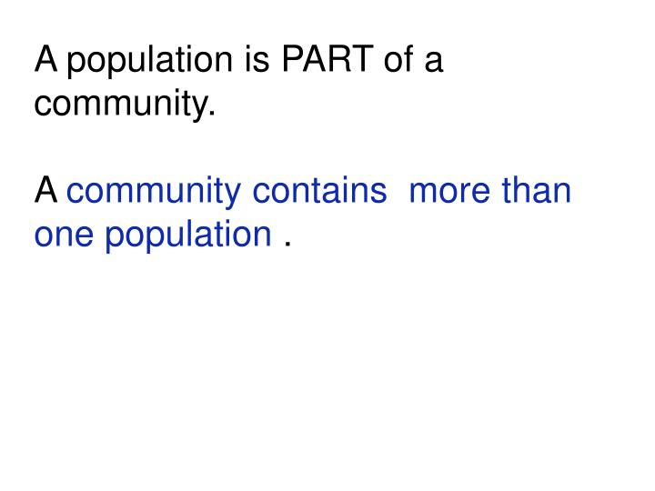 A population is PART of a community.