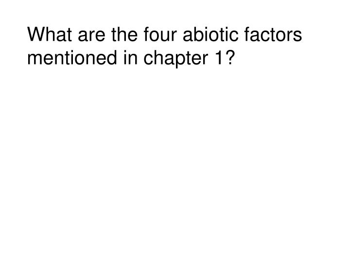 What are the four abiotic factors mentioned in chapter 1?