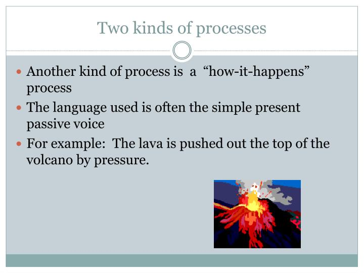 Two kinds of processes