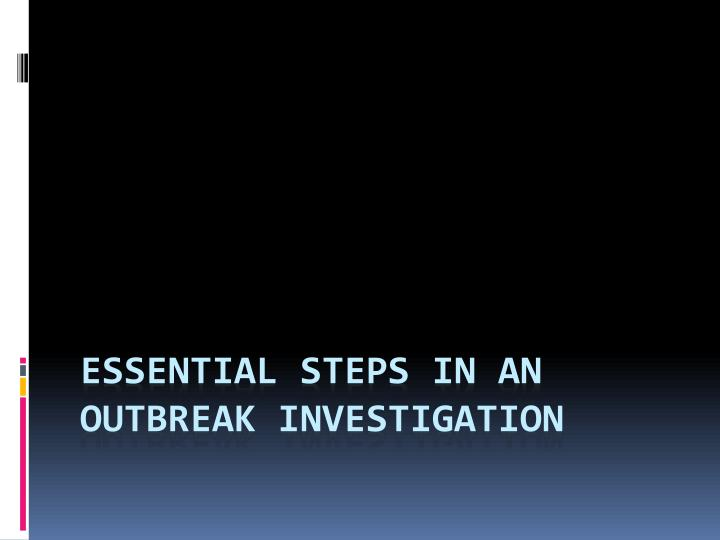 Essential Steps in an Outbreak Investigation