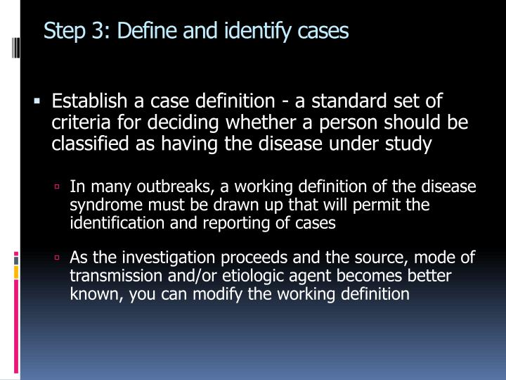 Step 3: Define and identify cases