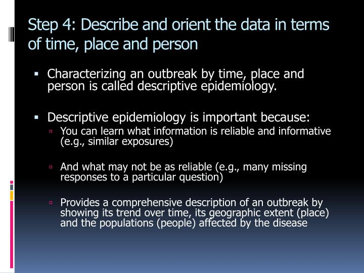 Step 4: Describe and orient the data in terms of time, place and person