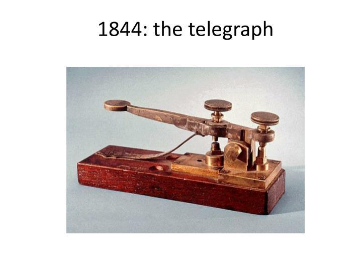 1844: the telegraph
