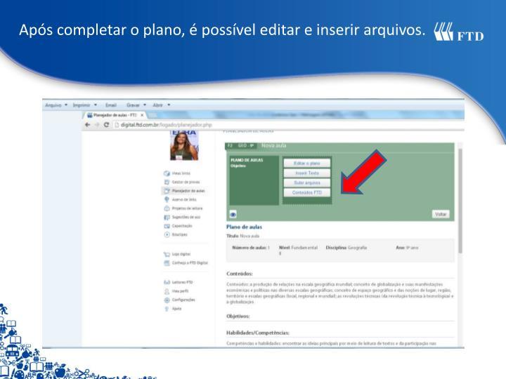 Após completar o plano, é possível editar e inserir arquivos.