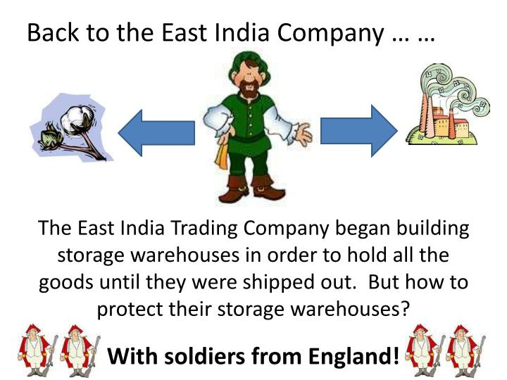 Back to the East India Company … …