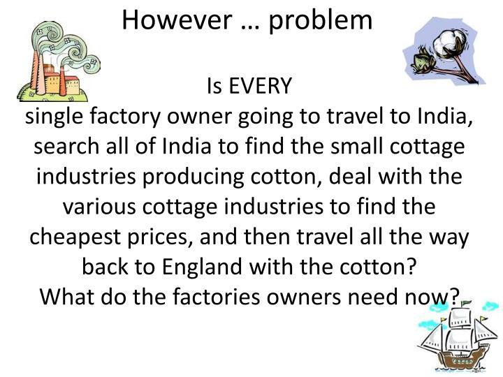 However … problem