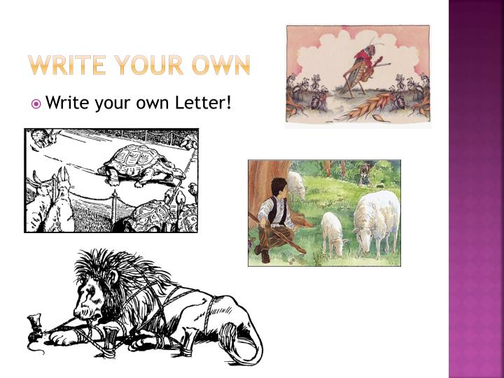 Write your own