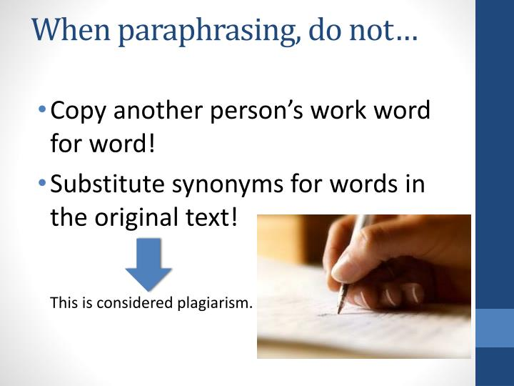 When paraphrasing, do not…