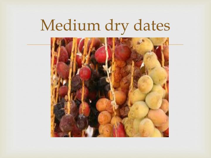 Medium dry dates