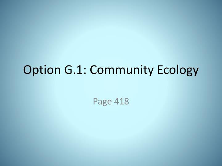 Option G.1: Community Ecology