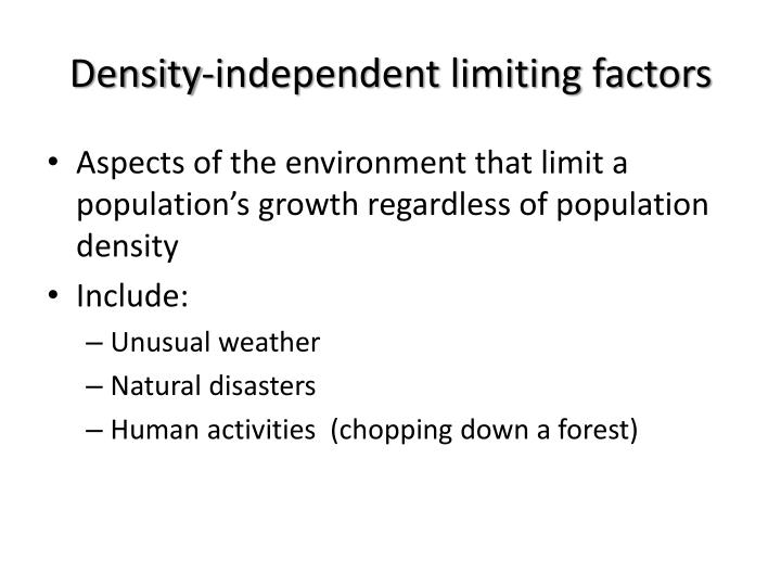 Density-independent limiting factors