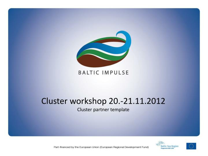 Cluster workshop 20.-21.11.2012