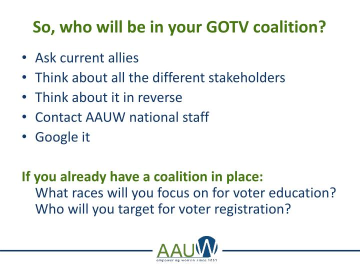 So, who will be in your GOTV coalition?
