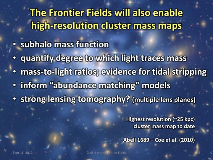 The Frontier Fields will also enable
