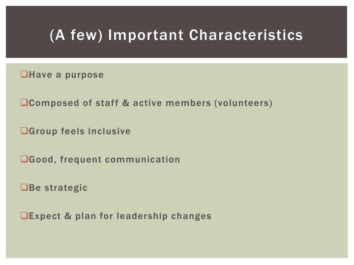 (A few) Important Characteristics