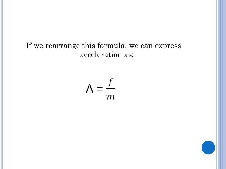 If we rearrange this formula, we can express acceleration as