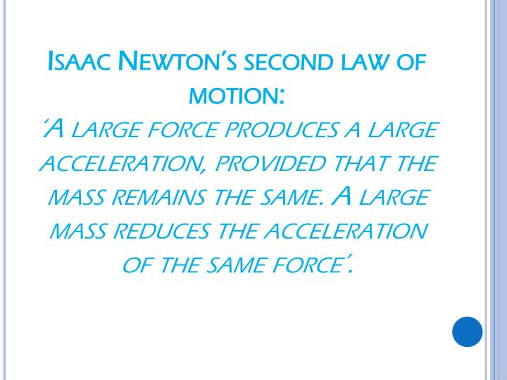 Isaac Newton's second law of motion: