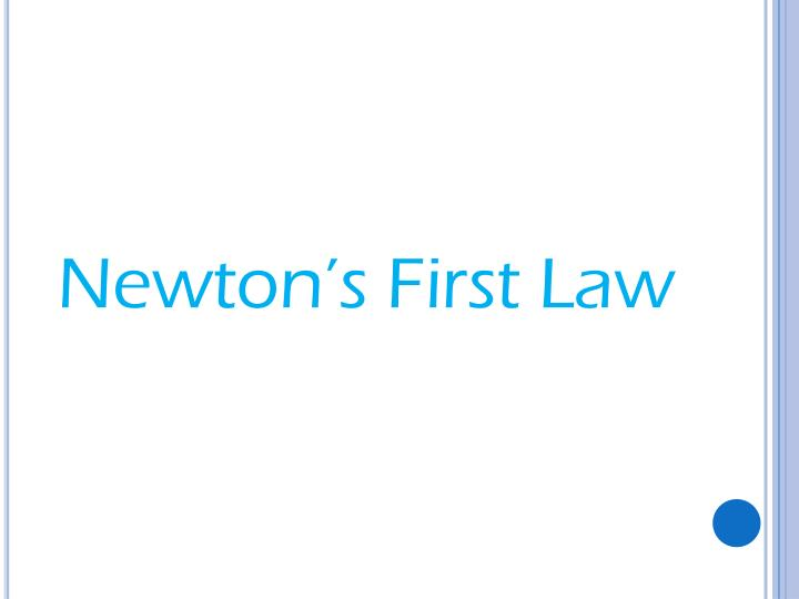 Newton's First