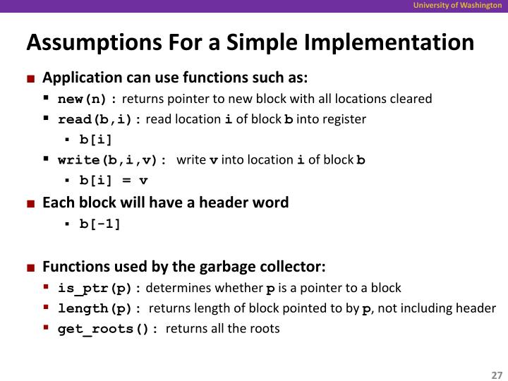 Assumptions For a Simple Implementation