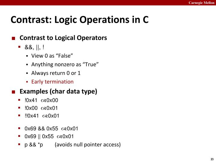 Contrast: Logic Operations in C