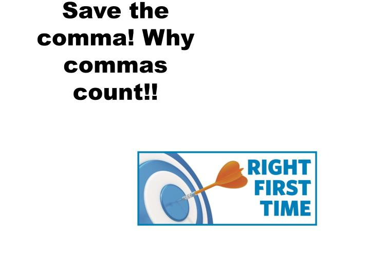 Save the comma why commas count