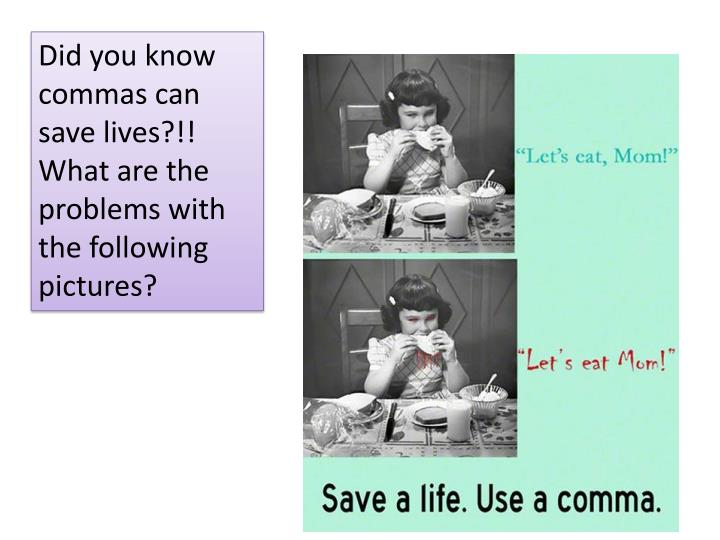 Did you know commas can save lives?!!