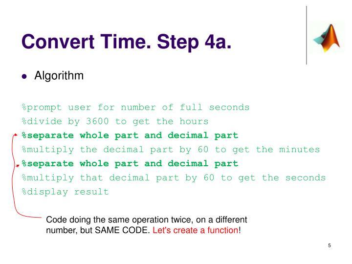 Convert Time. Step 4a.
