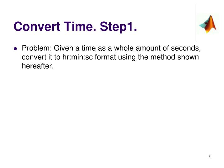 Convert time step1