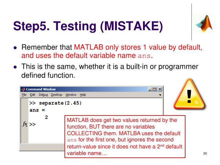 Step5. Testing (MISTAKE)
