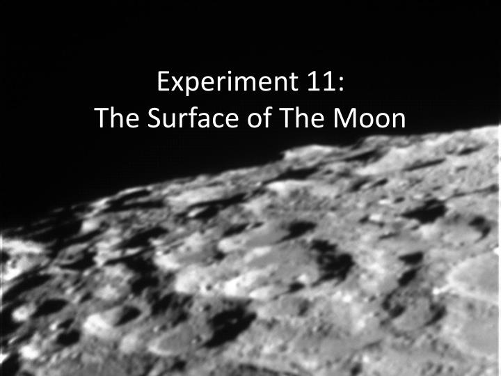 Experiment 11 the surface of the moon