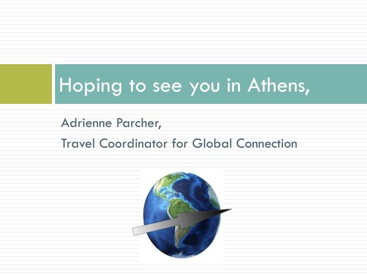 Hoping to see you in Athens,