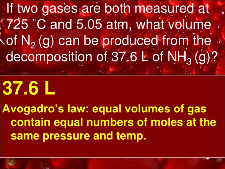 If two gases are both measured at 725 ˚C and 5.05