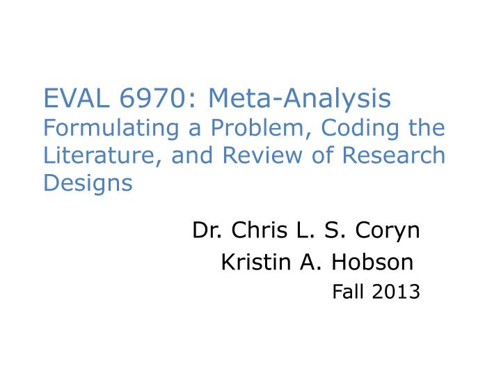 Eval 6970 meta analysis formulating a problem coding the literature and review of research designs