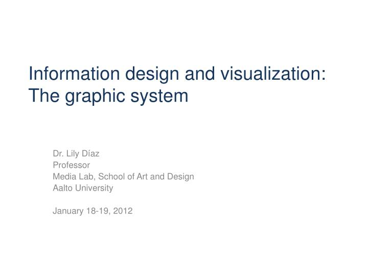 Information design and visualization the graphic system