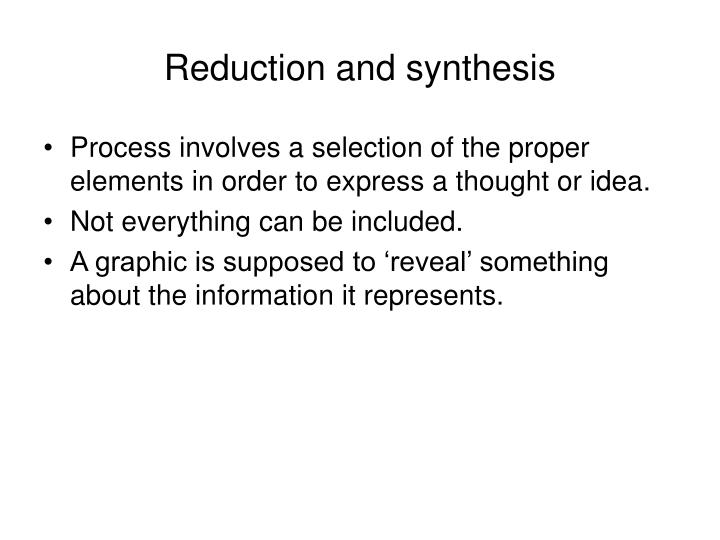 Reduction and synthesis