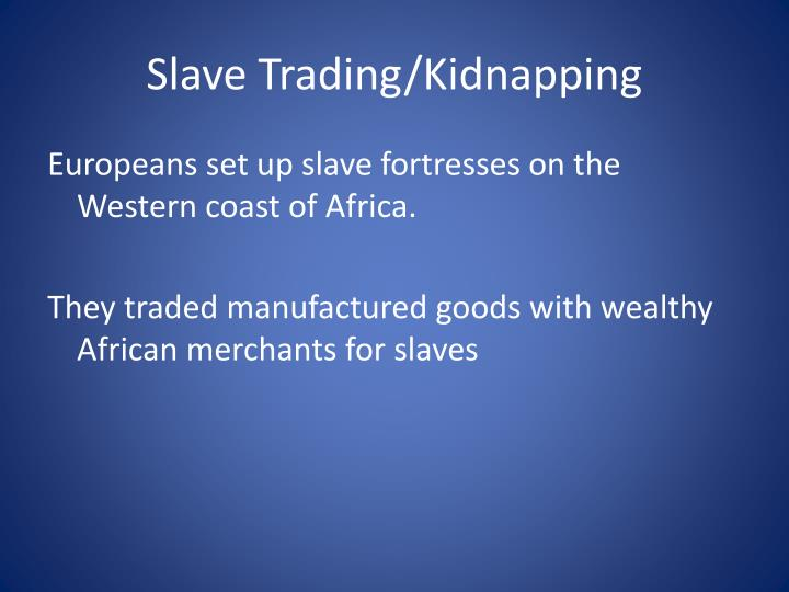 Slave Trading/Kidnapping