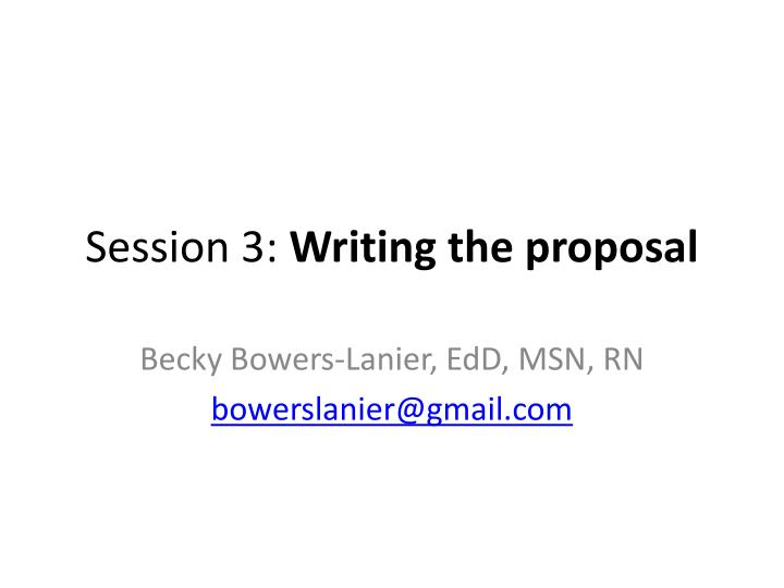 Session 3 writing the proposal