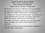 2007 2008 cohort study fine arts enrollment dance music theatre visual arts