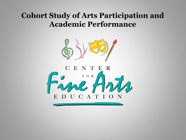 Cohort study of arts participation and academic performance1