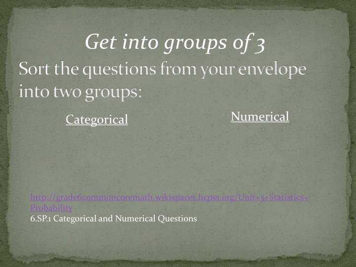 Sort the questions from your envelope into two groups: