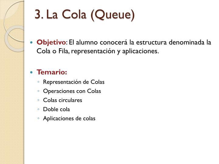 3. La Cola (
