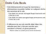 doble cola bicola