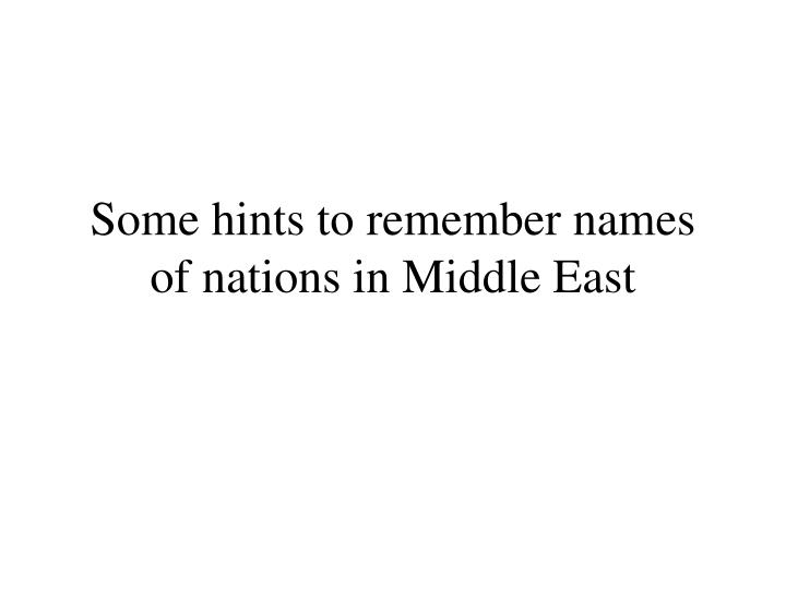 Some hints to remember names of nations in Middle East