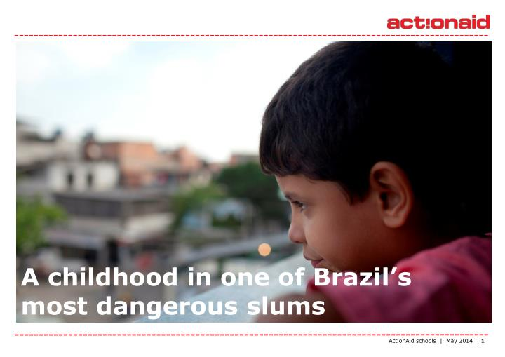A childhood in one of brazil s most dangerous slums