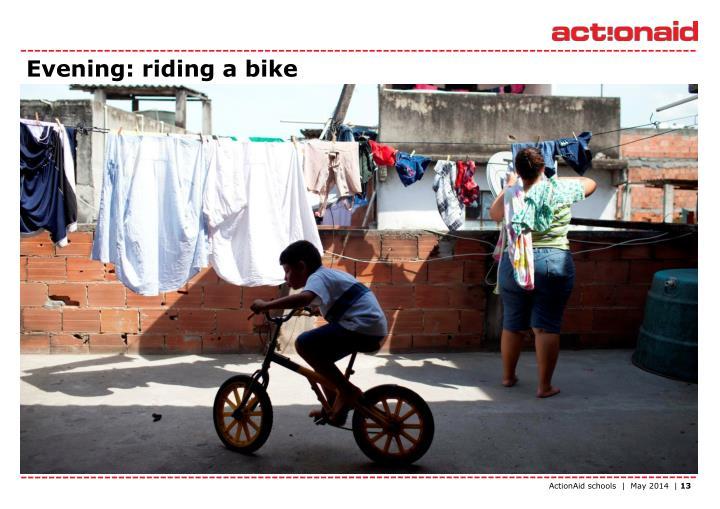 Evening: riding a bike