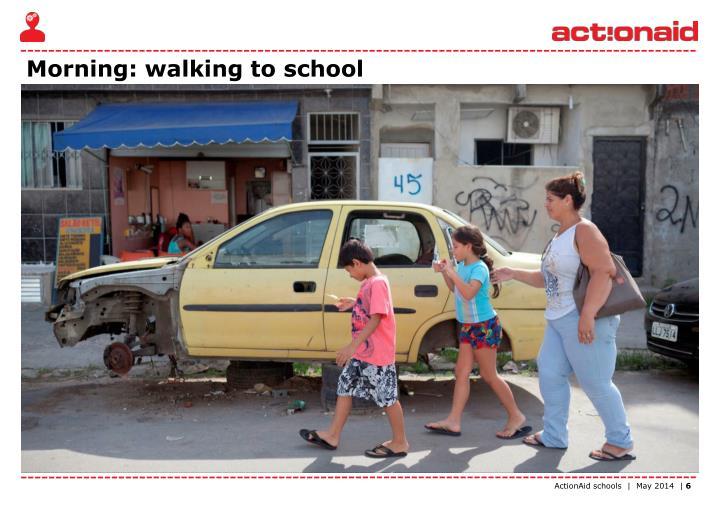 Morning: walking to school