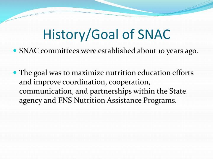 History/Goal of SNAC